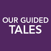Our guided tales