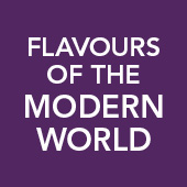 Flavours of the modern world